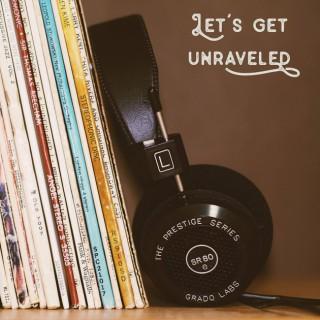 Let's Get Unraveled