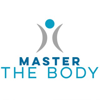 MASTER THE BODY - Podcast
