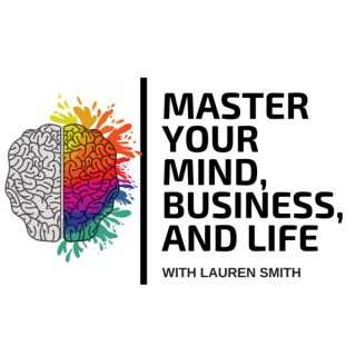Master Your Mind, Business, & Life