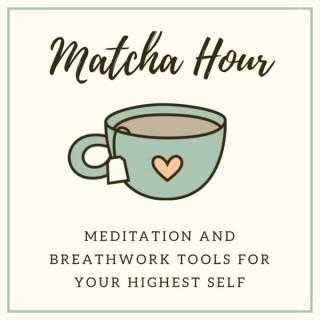 Matcha Hour   Meditation & Breathwork
