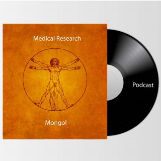 Medical Research Mongol Podcast