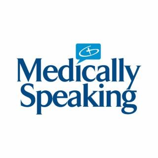 Medically Speaking