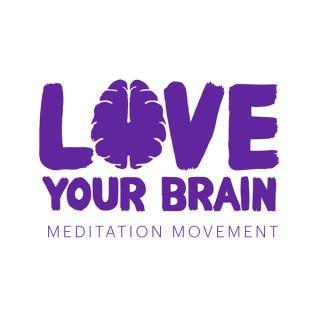 Meditation Movement - LoveYourBrain