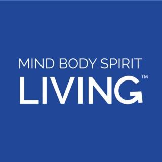 Mind Body Spirit Living Podcast