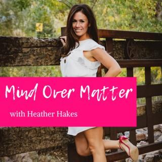 Mind Over Matter: Podcast