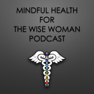 Mindful Health for the Wise Woman