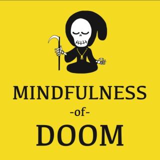 Mindfulness of Doom