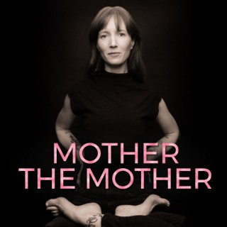 Mother the Mother