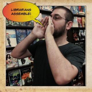 Librarians Assemble!