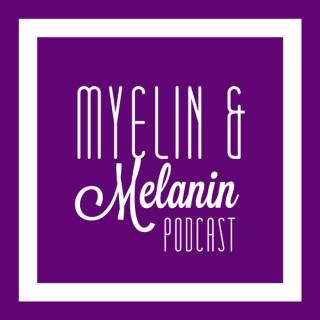 Myelin & Melanin