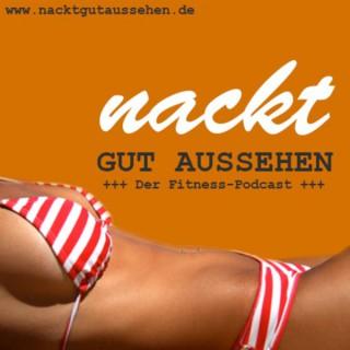 NacktGutAussehen - Dein Fitness Podcast mit Paul Kliks