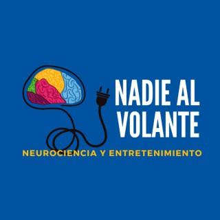 Nadie al Volante   Neurociencia y Entretenimiento