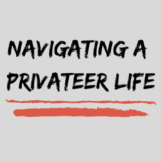 Navigating a Privateer Life