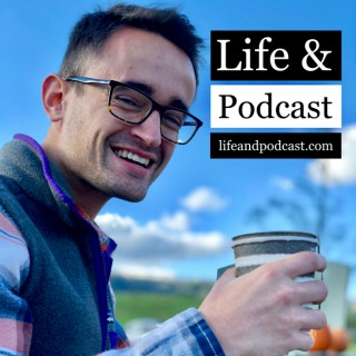 Life And Podcast - Career and Life Advice