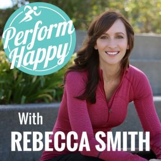 PerformHappy with Rebecca Smith