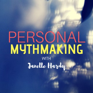Personal Mythmaking with Janelle Hardy (formerly the Wild Elixir Podcast)