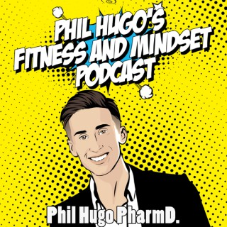 Phil Hugo Fitness and Mindset Podcast ESPAÑA