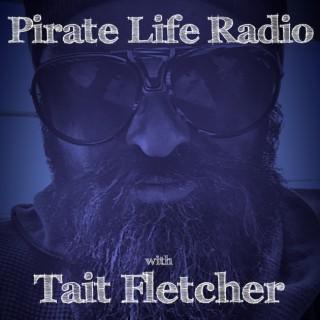 Pirate Life Radio with Tait Fletcher