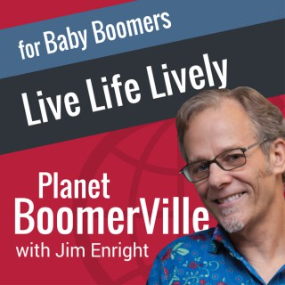 Planet BoomerVille for baby boomers with Jim Enright