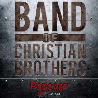 Podcast | Band of Christian Brothers