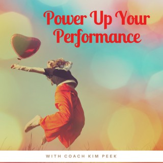 Power Up Your Performance with Kim Peek