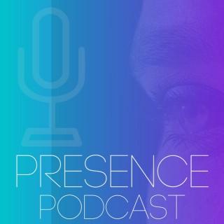 Presence Podcast