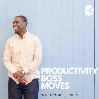 Productivity Boss Moves with Robert Price