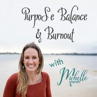 Purpose Balance & Burnout