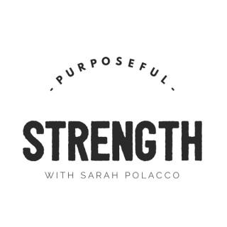 Purposeful Strength Podcast