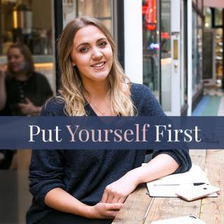 Put Yourself First Podcast   Self Care   Personal Growth   Goal Setting   Inspirational Interviews
