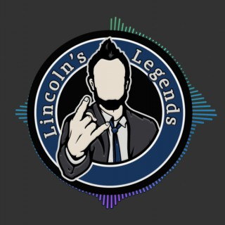 Lincoln's Legends Podcast
