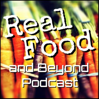 Real Food and Beyond Podcast