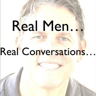 Real Men Real Conversations