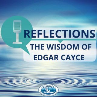 Reflections: The Wisdom of Edgar Cayce