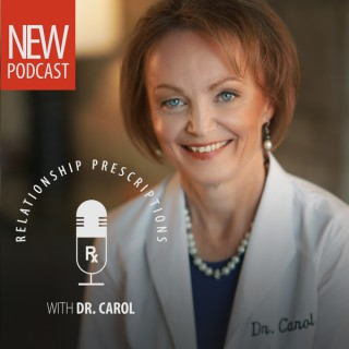 Relationship Prescriptions with Dr. Carol