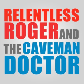 Relentless Roger and the Caveman Doctor