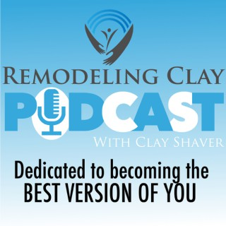 Remodeling Clay Podcast