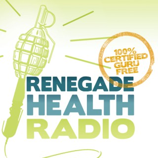 Renegade Health Radio