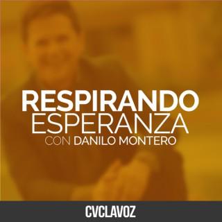 Respirando Esperanza con Danilo Montero