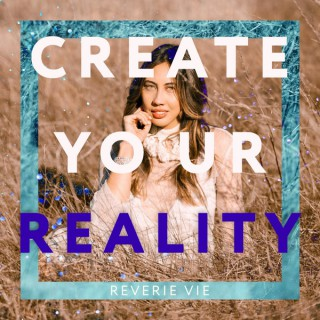 Reverie Vie: Create Your Reality