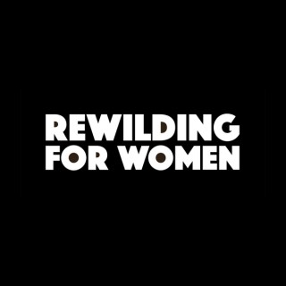 ReWilding for Women - Empowering Women through Meditation, Shamanism, Astrology, and Inner Archetypal and Goddess Practices