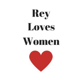 Rey Loves Women