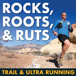 Rocks, Roots, and Ruts Show - Trail and Ultra Running