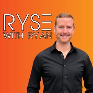 RYSE WITH RYAN
