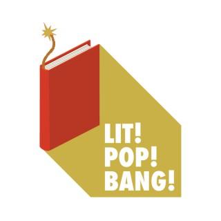 Lit!Pop!Bang!