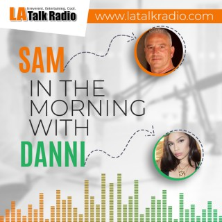 Sam in the Morning on LA Talk Radio