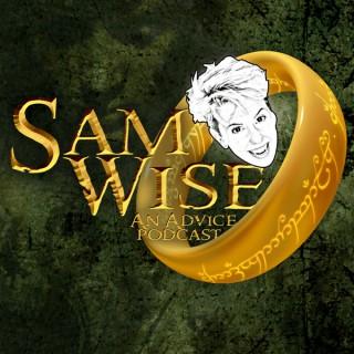 Sam Wise: An Advice Podcast