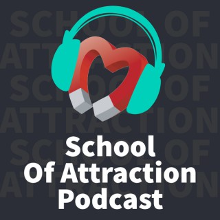 School Of Attraction Podcast