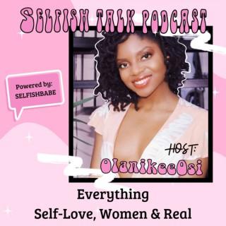 SelfishBabe SelfishTalk Podcast