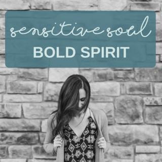 SENSITIVE SOUL, BOLD SPIRIT   Self-Love   Confidence   Relationships   Business   HSP   Happy